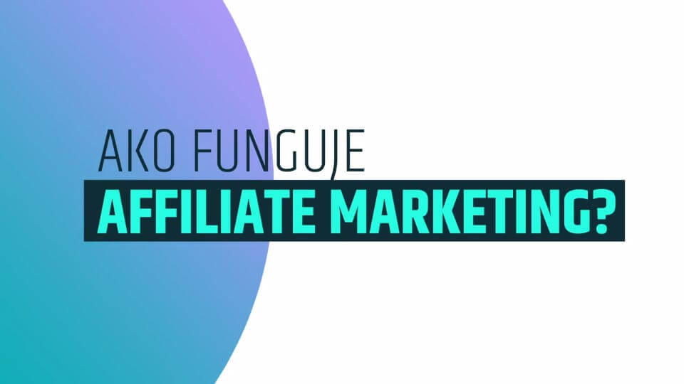 Ako funguje affiliate marketing?